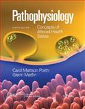 Pathophysiology : Concepts of Altered Health States, Porth, Carol Mattson and Matfin, Glenn, 0781766168
