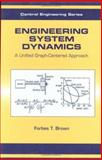 Engineering System Dynamics : A Unified Graph-Centered Approach, Brown, Forbes T., 0824706161