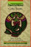 Praying with the Celtic Saints, Earle, Mary C. and Maddox, Sylvia, 0884896161
