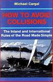 How to Avoid Collisions, Michael Cargal, 0924486163