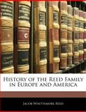 History of the Reed Family in Europe and Americ, Jacob Whittemore Reed, 1143796160