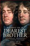 Dearest Brother : Lauderdale, Tweeddale and Scottish Politics, 1660-1674, Lee, Maurice, 190656616X