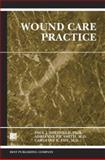 Wound Care Practice, Paul J. Sheffield, 193053616X