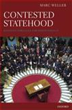 Contested Statehood : Kosovo's Struggle for Independence, Weller, Marc, 019956616X