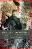 Holistic Darwinism : Synergy, Cybernetics, and the Bioeconomics of Evolution, Corning, Peter A., 0226116166