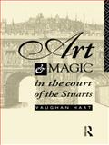Art and Magic in the Court of the Stuarts, Vaughan Hart, 0415756162