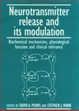 Neurotransmitter Release and Its Modulation : Biochemical Mechanisms, Physiological Function and Clinical Relevance, , 0521446163
