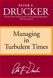 Managing in Turbulent Times, Peter F. Drucker, 0887306160