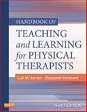 Handbook of Teaching and Learning for Physical Therapists, Jensen, Gail M. and Mostrom, Elizabeth, 1455706167