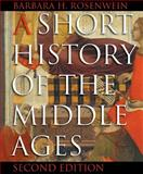 A Short History of the Middle Ages from C900-C1500, Rosenwein, Barbara H., 1551116162