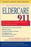 Eldercare 911 : The Caregiver's Complete Handbook for Making Decisions, Beerman, Susan, 1591026164