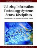 Utilizing Information Technology Systems Across Disciplines : Advancements in the Application of Computer Science, Evon Abu-taieh, Asim A. El-Sheikh, Jeihan Abu-Tayeh, 1605666165
