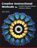 Creative Instructional Methods : For Family and Consumer Sciences; Nutrition and Wellness, Chamberlain, Valerie M. and Cummings, Merrilyn N., 0078226163