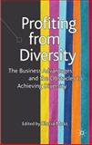 Profiting from Diversity : The Business Advantages and the Obstacles to Achieving Diversity, , 0230516165