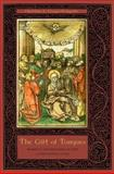 The Gift of Tongues : Women's Xenoglossia in the Later Middle Ages, Cooper-Rompato, Christine F., 0271036168