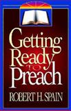 Getting Ready to Preach, Robert Spain, 0687006163