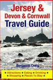 Jersey, Devon and Cornwall Travel Guide, Benjamin Craig, 150054616X