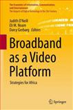 Broadband As a Video Platform : Strategies for Africa, , 3319036165