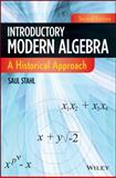 Introductory Modern Algebra : A Historical Approach, Stahl, Saul, 0470876166