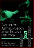 Biological Anthropology of the Human Skeleton, , 0471316164