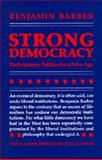 Strong Democracy : Participatory Politics for a New Age, Barber, Benjamin R., 0520056167
