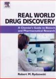 Real World Drug Discovery : A Chemist's Guide to Biotech and Pharmaceutical Research, Rydzewski, Robert M., 0080466176