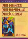 Career Information, Career Counseling, and Career Development, Brown, Duane, 0205366171
