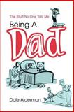 Being a Dad, Dale Alderman, 0595296173