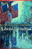 Liberal Leviathan : The Origins, Crisis, and Transformation of the American World Order, G. John Ikenberry, 0691156174