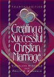 Creating a Successful Christian Marriage, McDonald, Cleveland and McDonald, Philip M., 0801036178