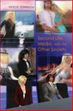 Second Life, Media, and the Other Society, Johnson, Phylis, 1433106175