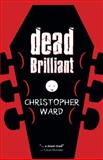 Dead Brilliant, Christopher Ward, 145970617X