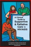 A Clinical Guide to Supportive and Palliative Care for HIV/AIDS, U. S. Department Human Services and Health Resources Administration, 1479296171