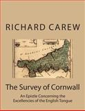 The Survey of Cornwall, Richard Carew, 1484146174