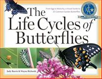 The Life Cycles of Butterflies, Judy Burris and Wayne Richards, 1580176178