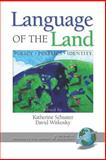 Language of the Land : Policy, Politics, Identity, Schuster, Katherine and Witkosky, David, 1593116179