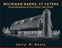 Michigan Barns, et Cetera, Jerry R. Davis, 1932926178