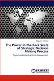 The Power in the Back Seats of Strategic Decision Making Process, Miguel C. Vilombo, 3847376179