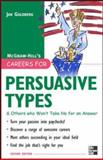 Careers for Persuasive Types : And Others Who Won't Take No for an Answer, Goldberg, Jan, 0071476172