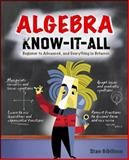 Algebra Know-It-All : Beginner to Advanced, and Everything in Between, Gibilisco, Stan, 0071546170