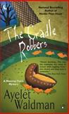 The Cradle Robbers, Ayelet Waldman, 0425206173