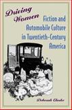 Driving Women : Fiction and Automobile Culture in Twentieth-Century America, Clarke, Deborah, 0801886171