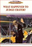 What Happened to Judge Crater?, Gail B. Stewart and Marcy Ramsey, 0896866173
