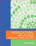 Intercultural Relations : Communication, Identity, and Conflict, Weaver, Gary R., 126961617X