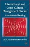 International and Cross-Cultural Management Studies : A Postcolonial Reading, Westwood, Robert and Gavin, Jack, 1403946175
