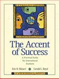The Accent of Success : A Practical Guide for International Students, Shiraev, Eric and Boyd, Gerald Lee, 0130866172
