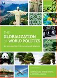 The Globalization of World Politics 6th Edition