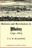 Reform and Revolution in Mainz, 1743-1803, Blanning, T. C. W., 0521086175