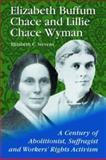 Elizabeth Buffum Chace and Lillie Chace Wyman 9780786416172