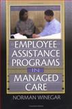 Employee Assistance Programs in Managed Care, William Winston, Norman Winegar, 0789006170